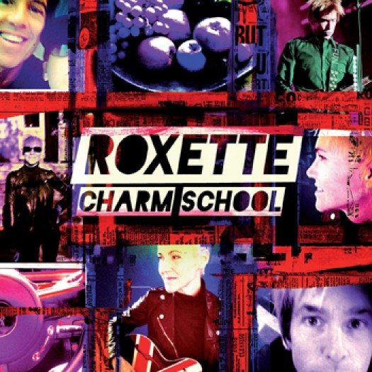 Roxette new 2011 album Charm School Per Gessle Marie Fredriksson The Look Joyride look sharp it must have been love listen to your heart