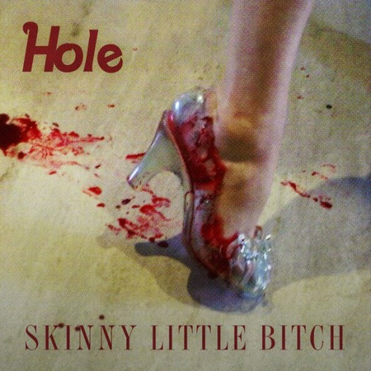 Hole – Skinny Little Bitch Courtney Love nobody's daughter album artwork cover single