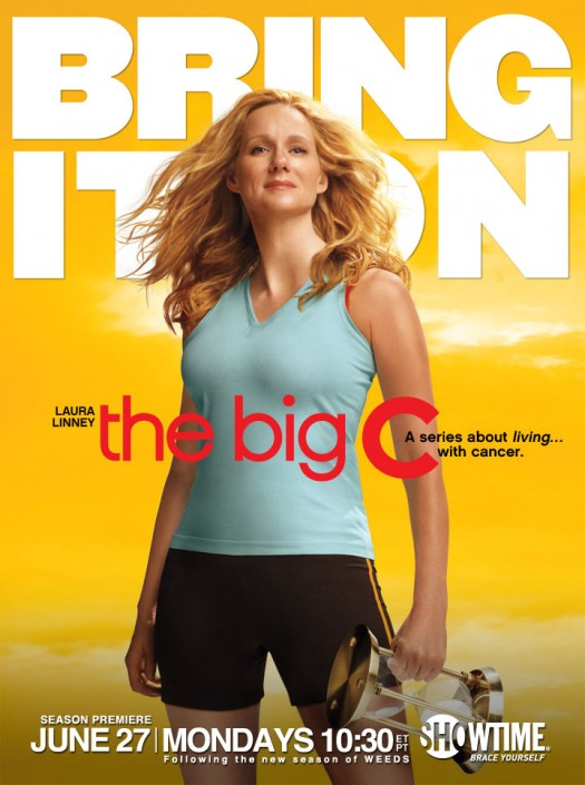The Big C season 2 rare promo poster hot sexy laura linney Cathy Jamison congo cancer promo premiere june 10 rare hot bring it on golden sun congo love actually season 2 of the big c premieres june 27 showtime promo poster