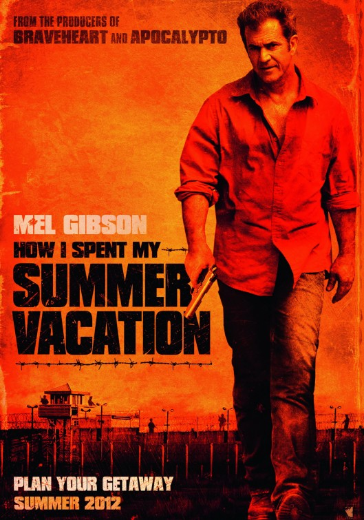 how_i_spent_my_summer_vacation rare movie poster promo mel gibson movie poster 2012 how I spent my summer vacation sugar tits