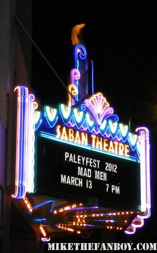 saban theatre marquee mad men paleyfest 2012 panel rare promo Paleyfest 2012! Meeting The Cast of Mad Men! January Jones! John Slattery! Jon Hamm! Rich Sommer! Jared Harris! Autographs! Photos and More!