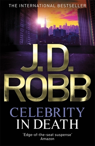 J D Robb celebrity in death book jacket book review promo cover hot novel strumpet book review J.D. Robb,J.D. Robb book review, novel review, novel,J.D. Robb author, the novel strumpet, book reviews, books, book reviewer, Celebrity in Death (In Death #34), Celebrity in Death (In Death #34) author, Celebrity in Death (In Death #34) book review,Celebrity in Death (In Death #34) review, rare, novel, Celebrity in Death (In Death #34) promo, Celebrity in Death (In Death #34) dust jacket, Celebrity in Death (In Death #34) rare, J.D. Robb written word,J.D. Robb promo, J.D. Robb dust jacket,J.D. Robb eve, celebrity in death, celebrity in death review, celebrity in death book review, eve, jane austen, rare, promo, #34 book review