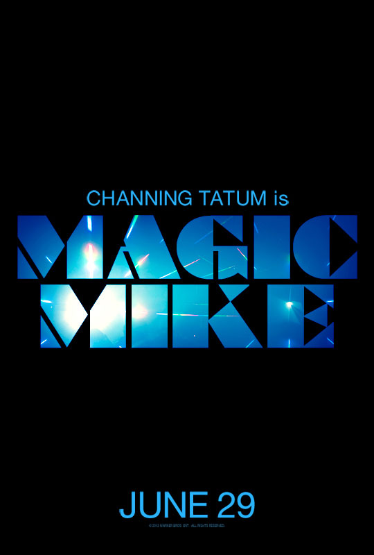 magic-mike-poster teaser magic mike movie poster promo channing tatum matt bomer rare stripper movie