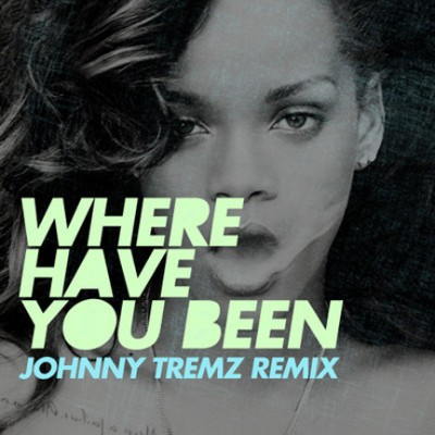 Rihanna-Where-Have-You-Been-Johnny-Tremz-Remix Where Have You Been – Rihanna cd single cover artwork rare promo hot