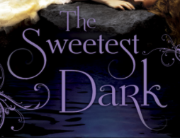 The Sweetest Dark by Shana Abe book cover dust jacket rare promo cover