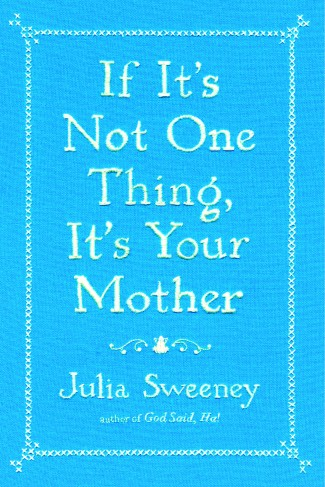 if it's not one thing it's your mother julia sweeney rare book cover dust jacket promo