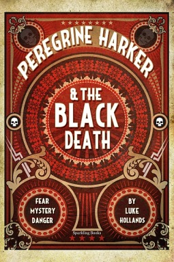 Peregrine Harker & the Black Death by Luke Hollands