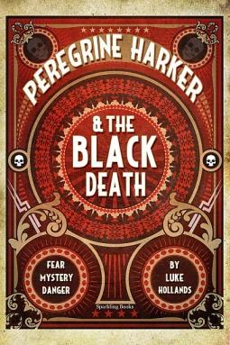 Peregrine Harker & the Black Death by Luke Hollands