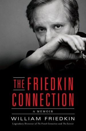 The Friedkin Connection signed by William Friedkin book cover dust jacket