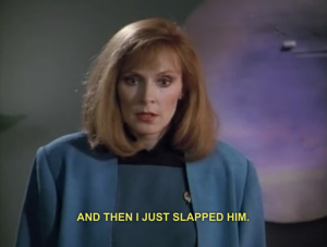 Gates Mcfadden and then I just slapped him
