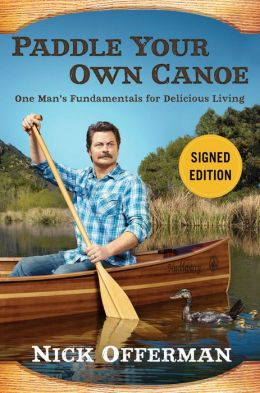 Nick Offerman paddly your own canoe signed autograph rare book cover