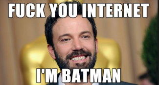 fuck you internet I'm Batman ben affleck meme rare runner_runner_ben_affleck_a_l