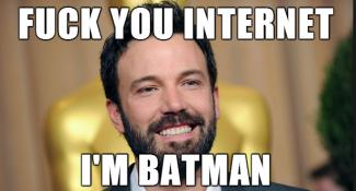fuck you internet I'm Batman ben affleck meme rare runner_runner_ben_affleck_a_l
