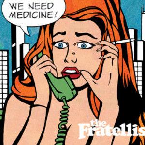 The-Fratellis-We-Need-Medicine-Signed