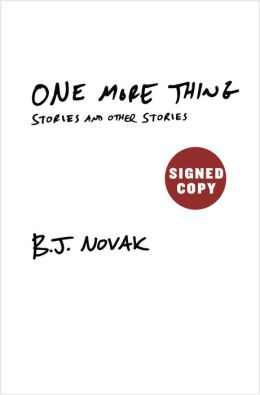 B.J. Novak One More Thing: Stories and Other Stories signed edition