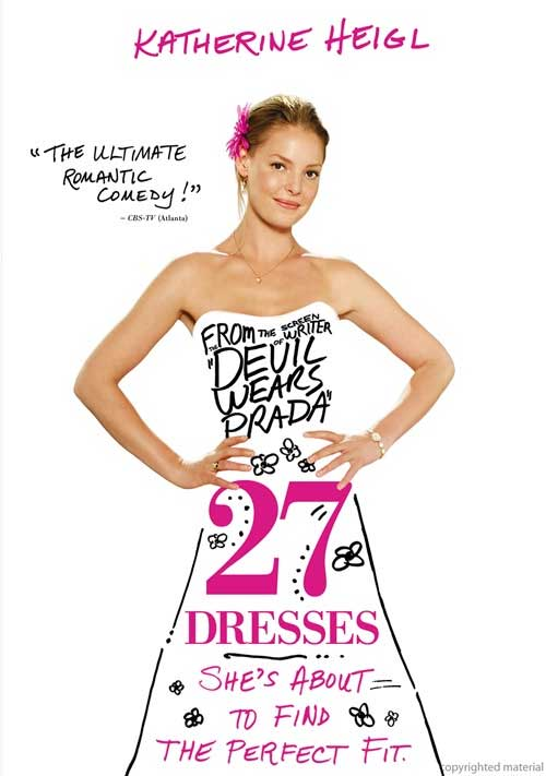 Movies - 27 Dresses
