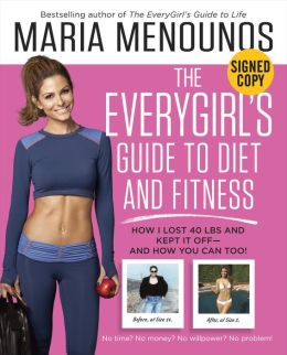 Maria Menudos everygirl's guide to diet and fitness