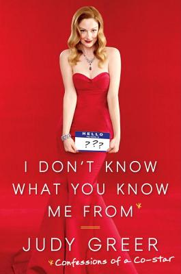 I don't know what you know me from judy greer