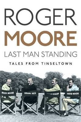 Roger Moore LAst man standing book cover