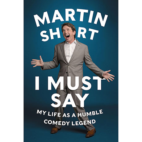 Martin Short I Must Say signed book