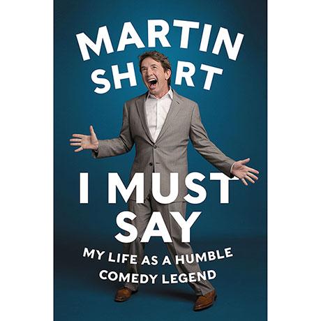 Martin Short I Must Say signed book