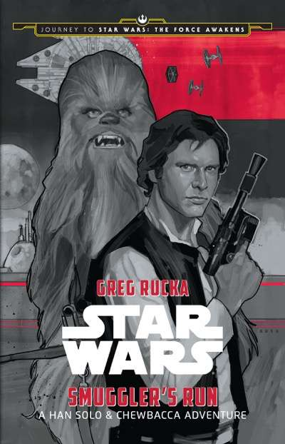 JOURNEY TO STAR WARS: THE FORCE AWAKENS: SMUGGLER'S RUN: A HAN SOLO ADVENTURE.By Greg Rucka.Illustrated by Phil Noto.Disney LucasFilm Press.On sale: September, 4, 2015.Price: $12.99 US/$13.99 CAN.ISBN: 978-1-4847-2495-8/eBook: 978-1-4847-2499-6.Ages: 10 ? 14.Available: Wherever books and eBooks are sold.Short Description: In this story, set between Star Wars: A New Hope and Star Wars: The Empire Strikes Back, Han and Chewie must fly the Millennium Falcon on a top-secret mission for the Rebellion, while evading ruthless bounty hunters and a relentless imperial agent..Long Description: It is a period of civil war. The heroic freedom fighters of the REBEL ALLIANCE have won their most important victory thus far with the destruction of the Empire?s ultimate weapon, the DEATH STAR. But the Rebellion has no time to savor its victory. The evil Galactic Empire has recognized the threat the rebels pose, and is now searching the galaxy for any and all information that will lead to the final destruction of the freedom fighters. For the MILLENNIUM FALCON?s crew, who saved the life of Luke Skywalker during the Battle of Yavin, their involvement with the rebels is at an end. Now HAN SOLO and CHEWBACCA hope to take their reward and settle some old debts?