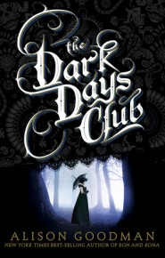 Dark Days Club - Alison Goodman