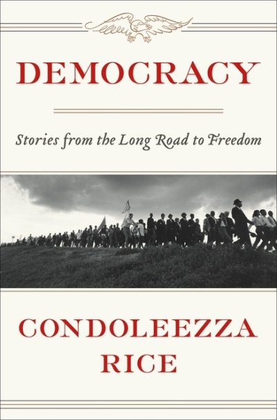 Democracy: Stories from the Long Road to Freedom By Condoleezza Rice AUTOGRAPHED FIRST EDITION