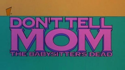 Don't tell mom the babysitter's dead logo